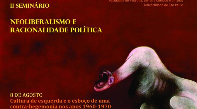 II Seminário Neoliberalismo e racionalidade política (agosto e setembro de 2013)
