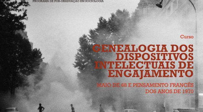 Curso GENEALOGIA DOS DISPOSITIVOS INTELECTUAIS DE ENGAJAMENTO (maio-junho/17)