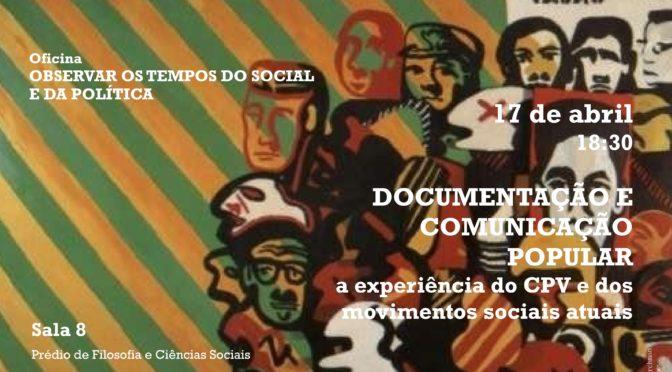 Oficina OBSERVAR OS TEMPOS DO SOCIAL E DA POLÍTICA (17 de abril – 18:30)